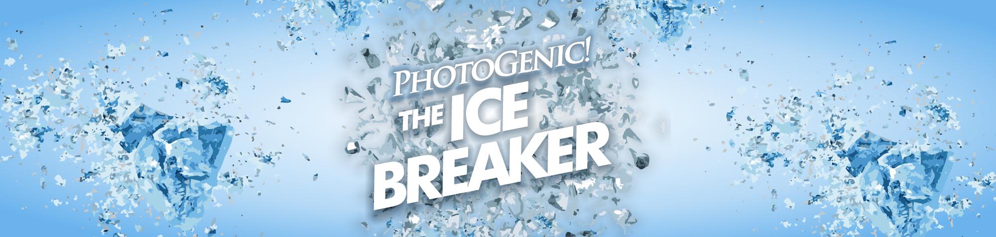 PhotoGenic! The Ice Breaker